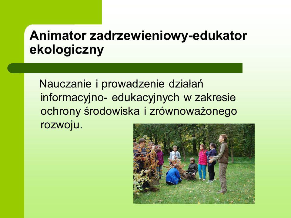 Animator zadrzewieniowy-edukator ekologiczny
