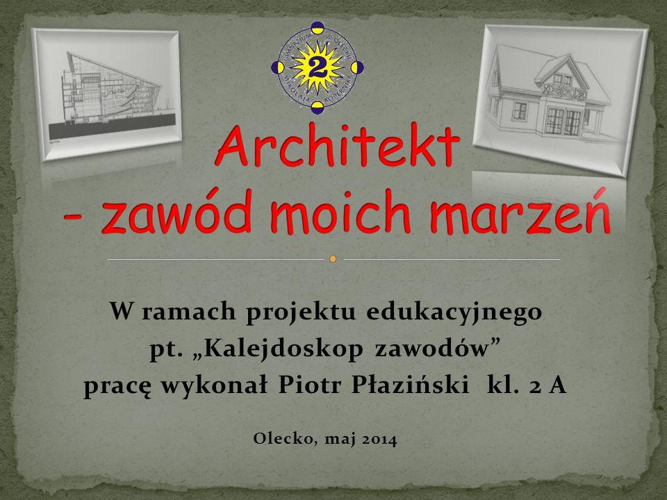 Architekt - zawód moich marzeń