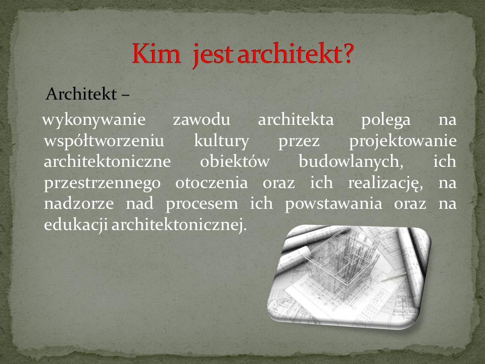 Kim jest architekt Architekt –