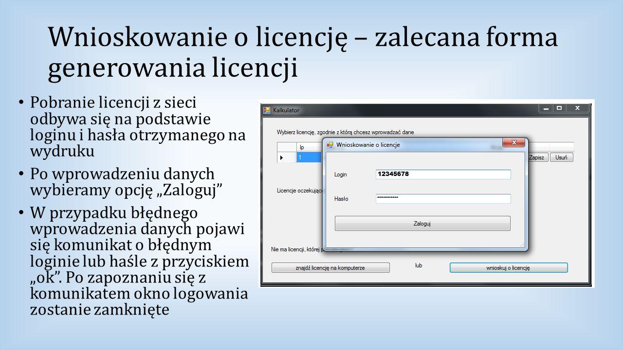 Wnioskowanie o licencję – zalecana forma generowania licencji