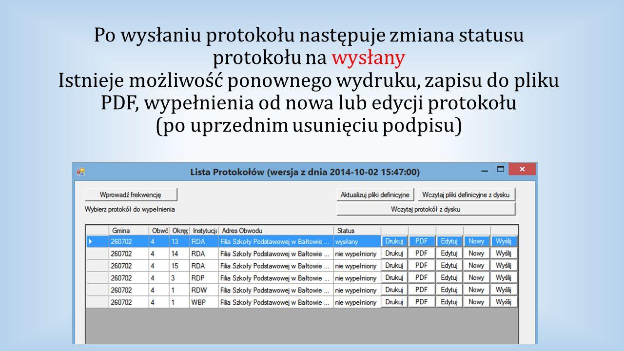 Po wysłaniu protokołu następuje zmiana statusu protokołu na wysłany Istnieje możliwość ponownego wydruku, zapisu do pliku PDF, wypełnienia od nowa lub edycji protokołu (po uprzednim usunięciu podpisu)