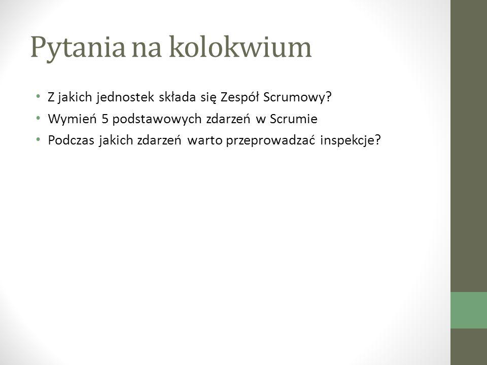 Pytania na kolokwium Z jakich jednostek składa się Zespół Scrumowy