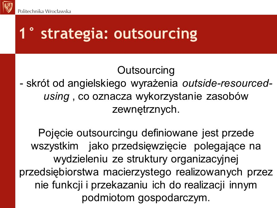 1° strategia: outsourcing