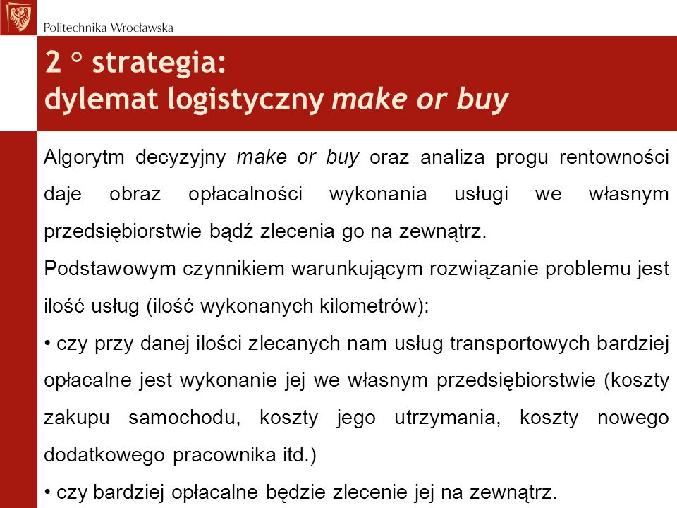 2 ° strategia: dylemat logistyczny make or buy