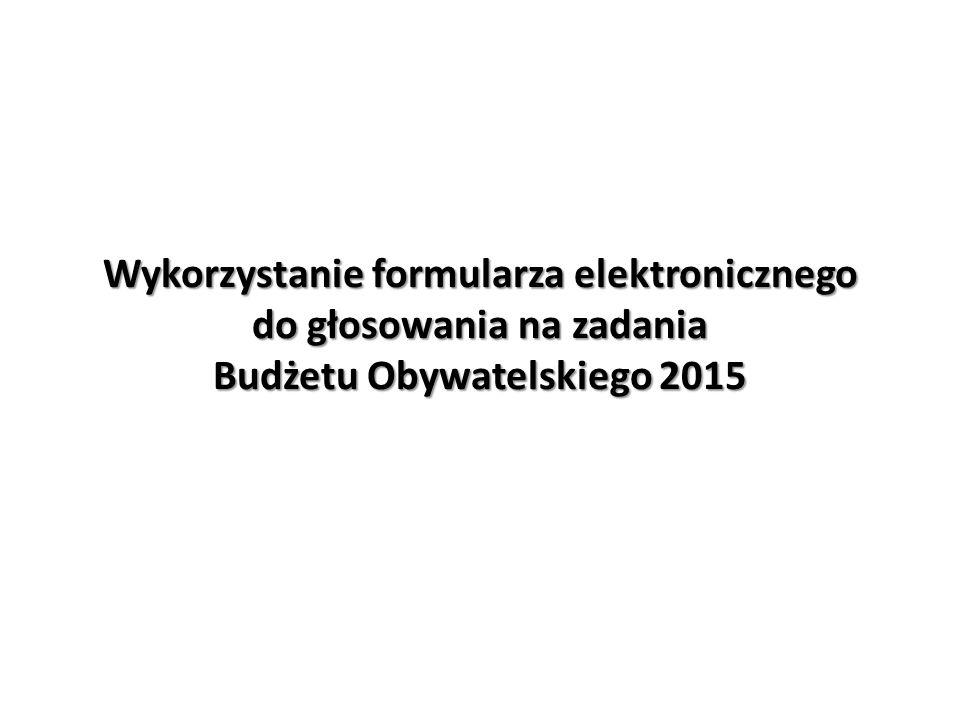 Wykorzystanie formularza elektronicznego do głosowania na zadania Budżetu Obywatelskiego 2015