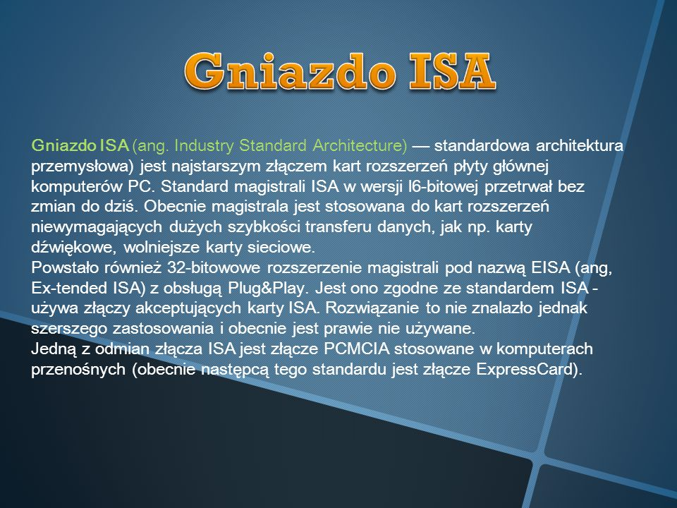 Gniazdo ISA Gniazdo ISA (ang. Industry Standard Architecture) — standardowa architektura.