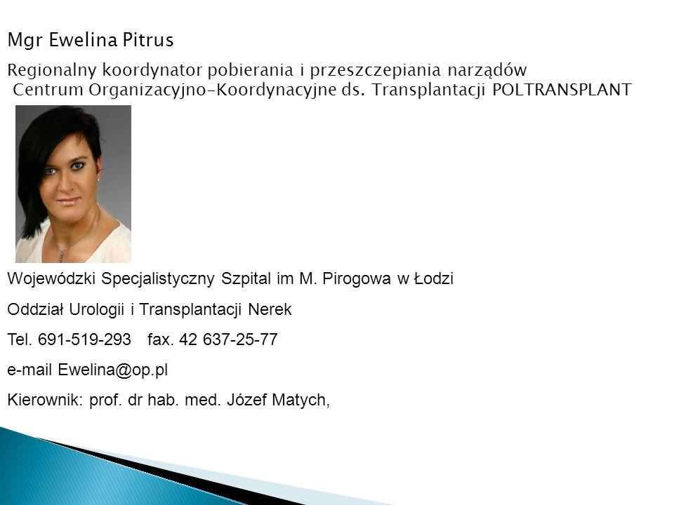 Mgr Ewelina Pitrus Regionalny koordynator pobierania i przeszczepiania narządów.