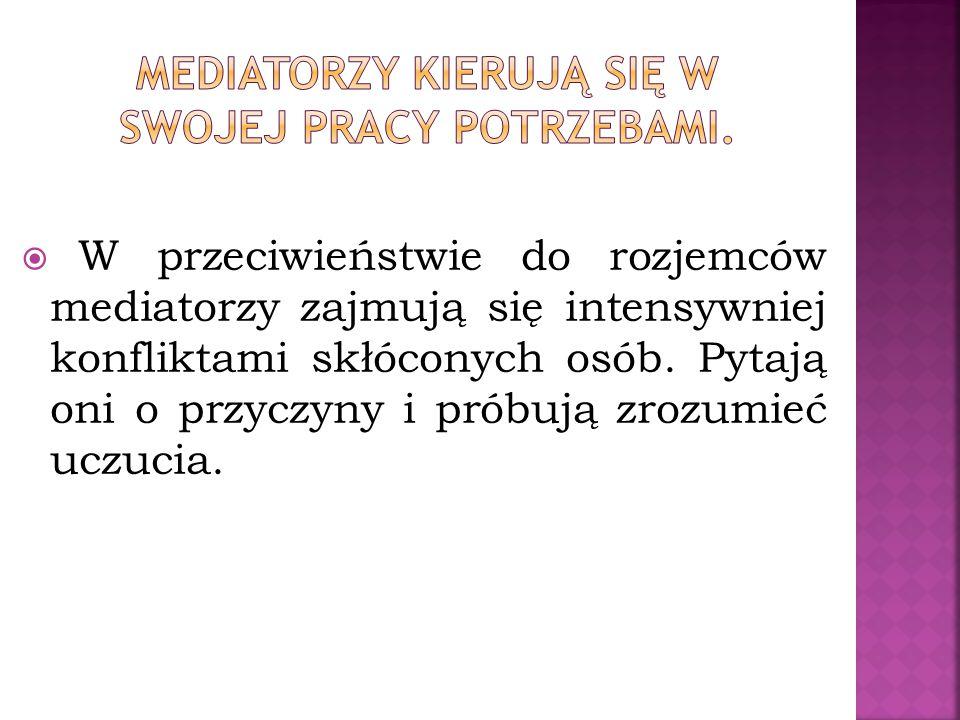 Mediatorzy kierują się w swojej pracy potrzebami.