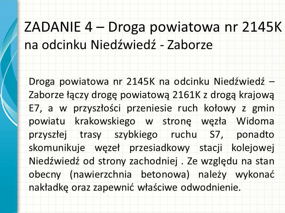 ZADANIE 4 – Droga powiatowa nr 2145K na odcinku Niedźwiedź - Zaborze