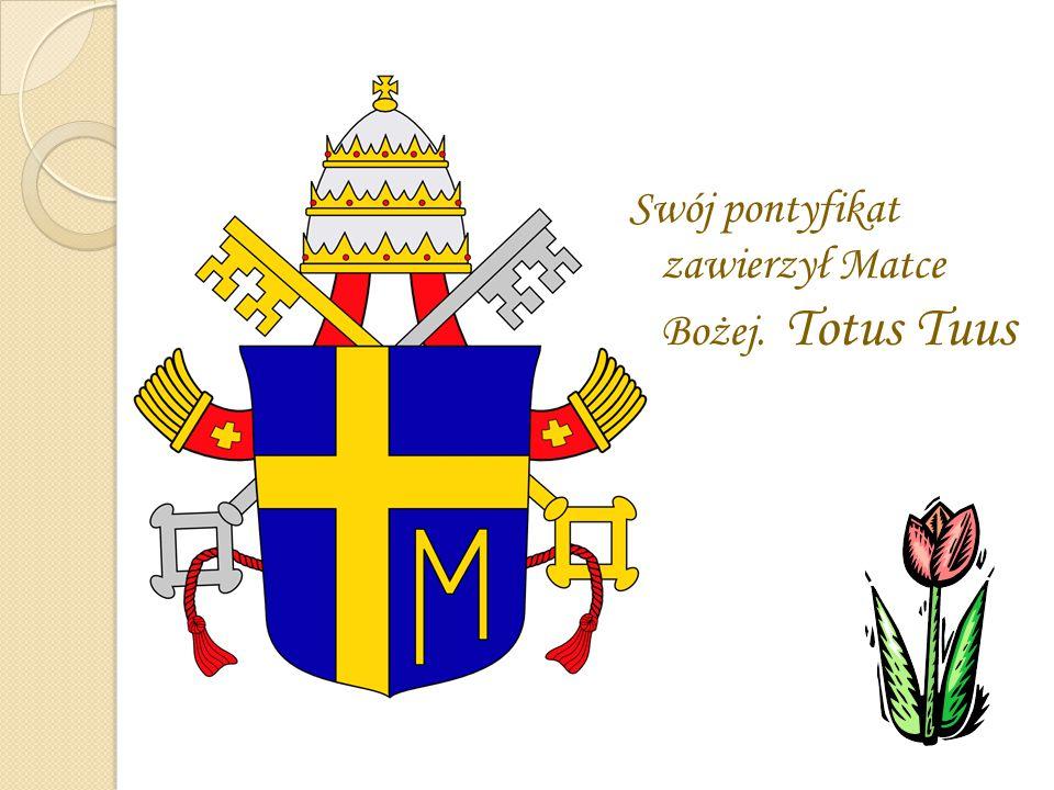Swój pontyfikat zawierzył Matce Bożej. Totus Tuus