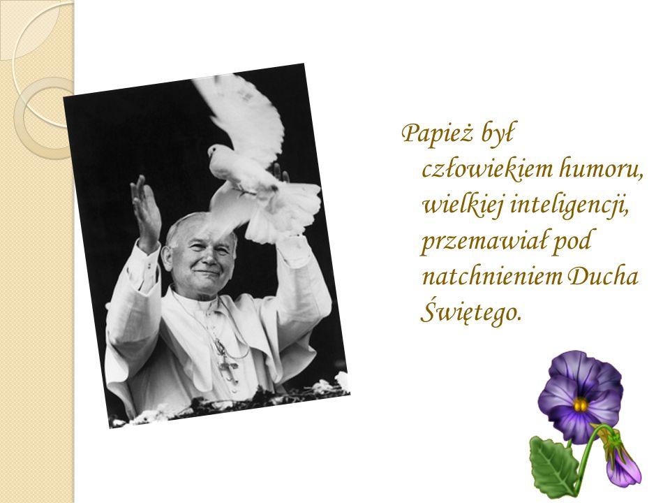 Papież był człowiekiem humoru, wielkiej inteligencji, przemawiał pod natchnieniem Ducha Świętego.