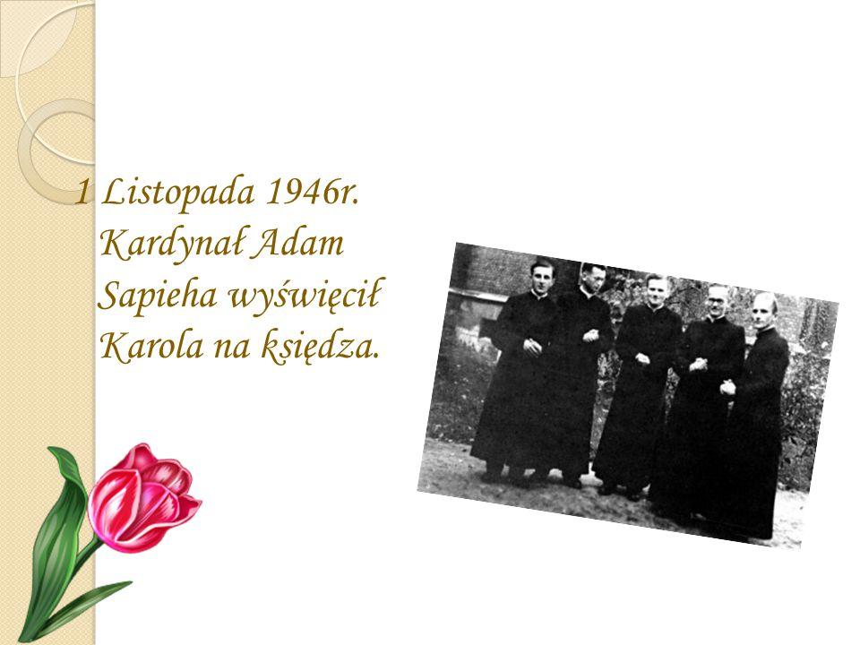 1 Listopada 1946r. Kardynał Adam Sapieha wyświęcił Karola na księdza.