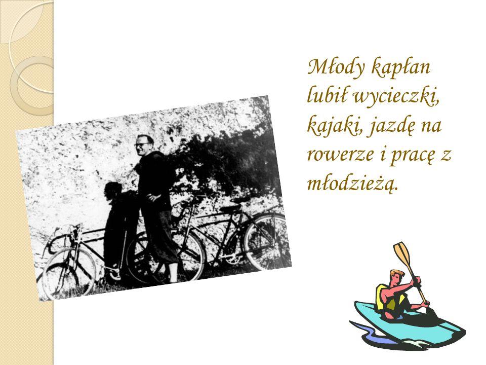 Młody kapłan lubił wycieczki, kajaki, jazdę na rowerze i pracę z młodzieżą.