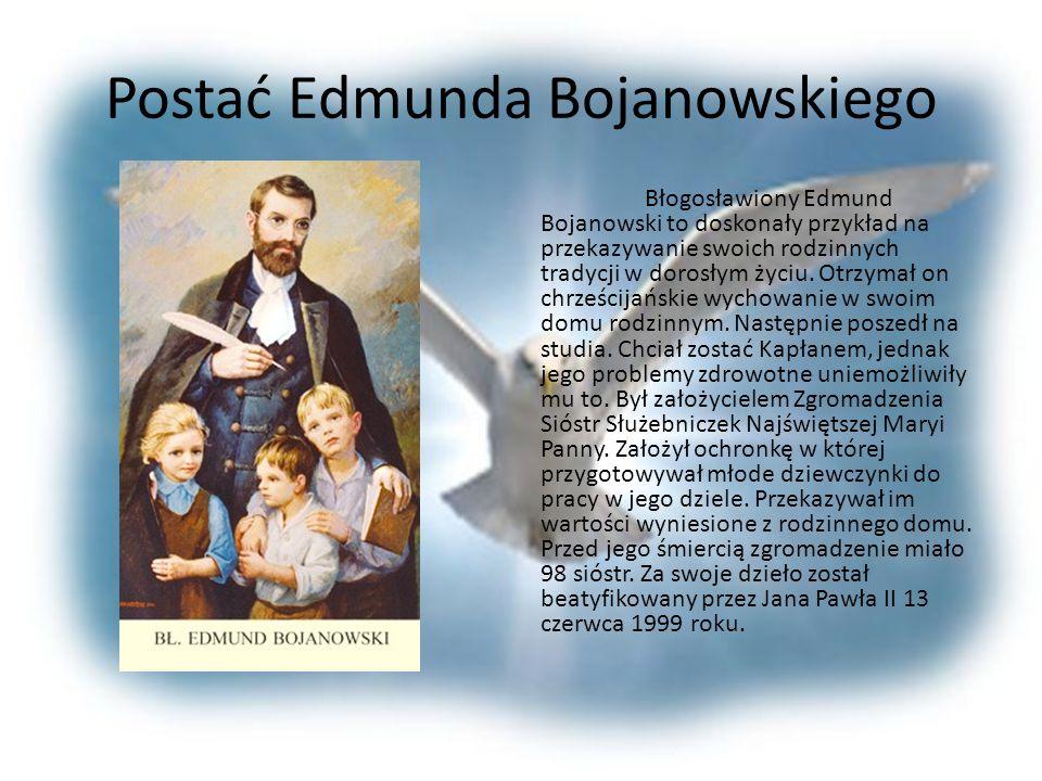 Postać Edmunda Bojanowskiego