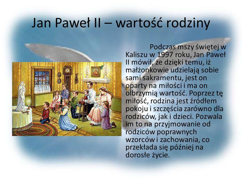Jan Paweł II – wartość rodziny