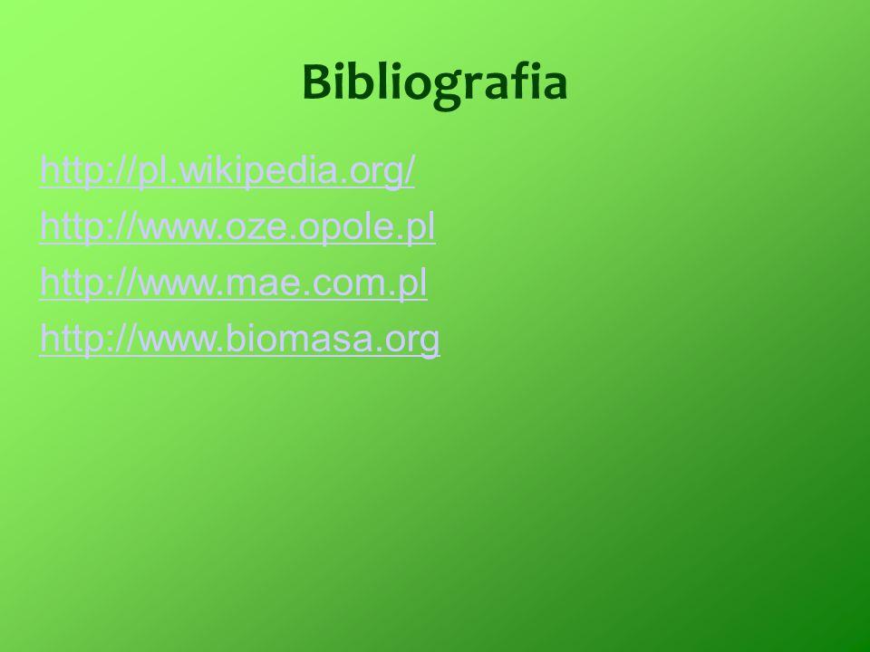 Bibliografia http://pl.wikipedia.org/ http://www.oze.opole.pl