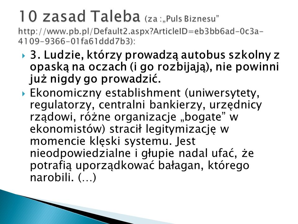 """10 zasad Taleba (za :""""Puls Biznesu http://www. pb. pl/Default2. aspx"""