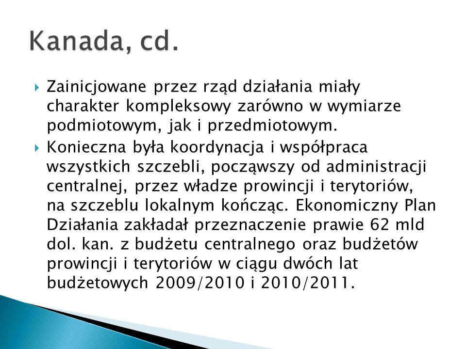 Kanada, cd. Zainicjowane przez rząd działania miały charakter kompleksowy zarówno w wymiarze podmiotowym, jak i przedmiotowym.