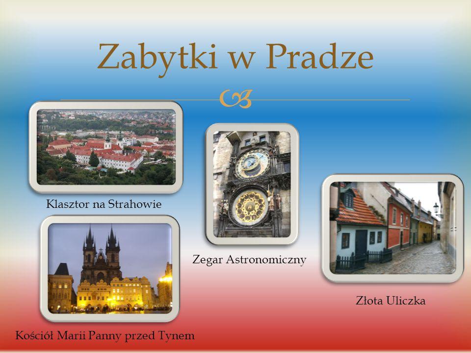 Zabytki w Pradze Klasztor na Strahowie Zegar Astronomiczny
