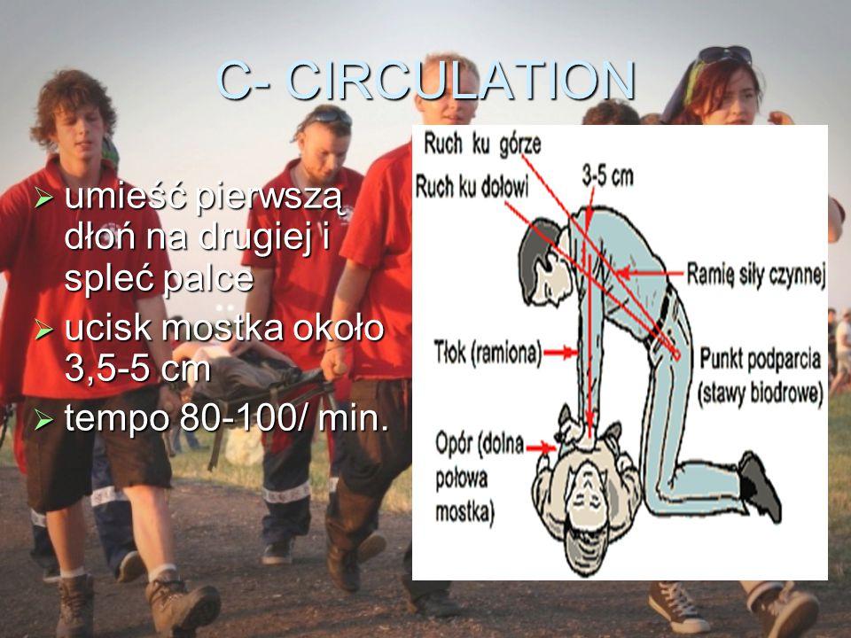 C- CIRCULATION umieść pierwszą dłoń na drugiej i spleć palce
