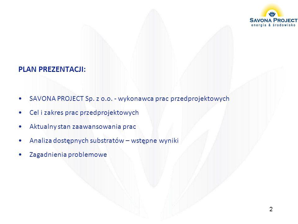 PLAN PREZENTACJI: SAVONA PROJECT Sp. z o.o. - wykonawca prac przedprojektowych. Cel i zakres prac przedprojektowych.