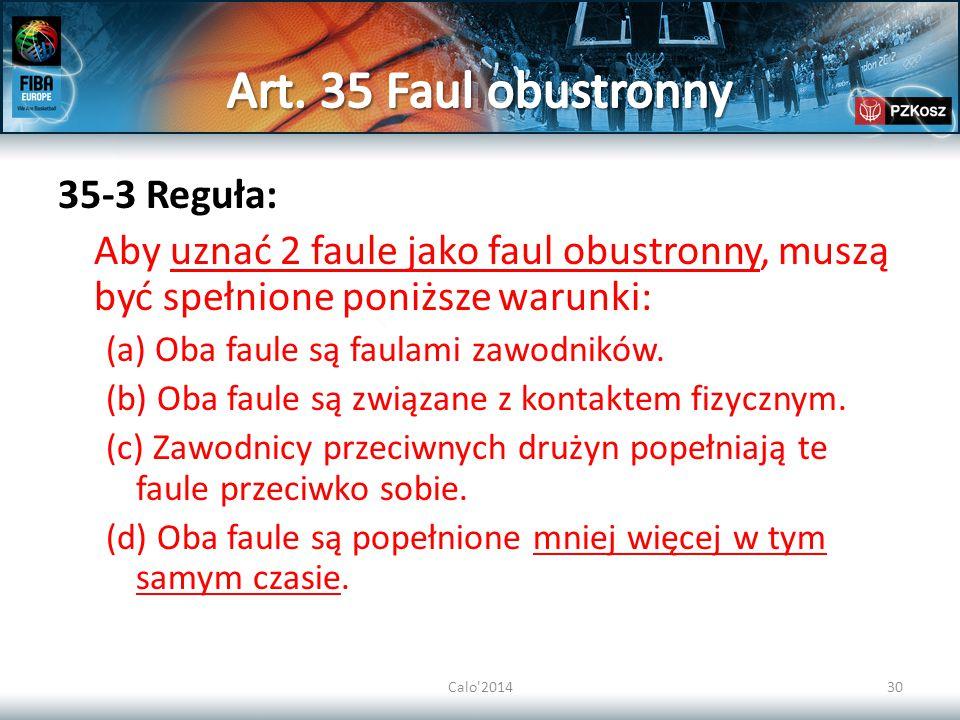 Art. 35 Faul obustronny 35-3 Reguła: