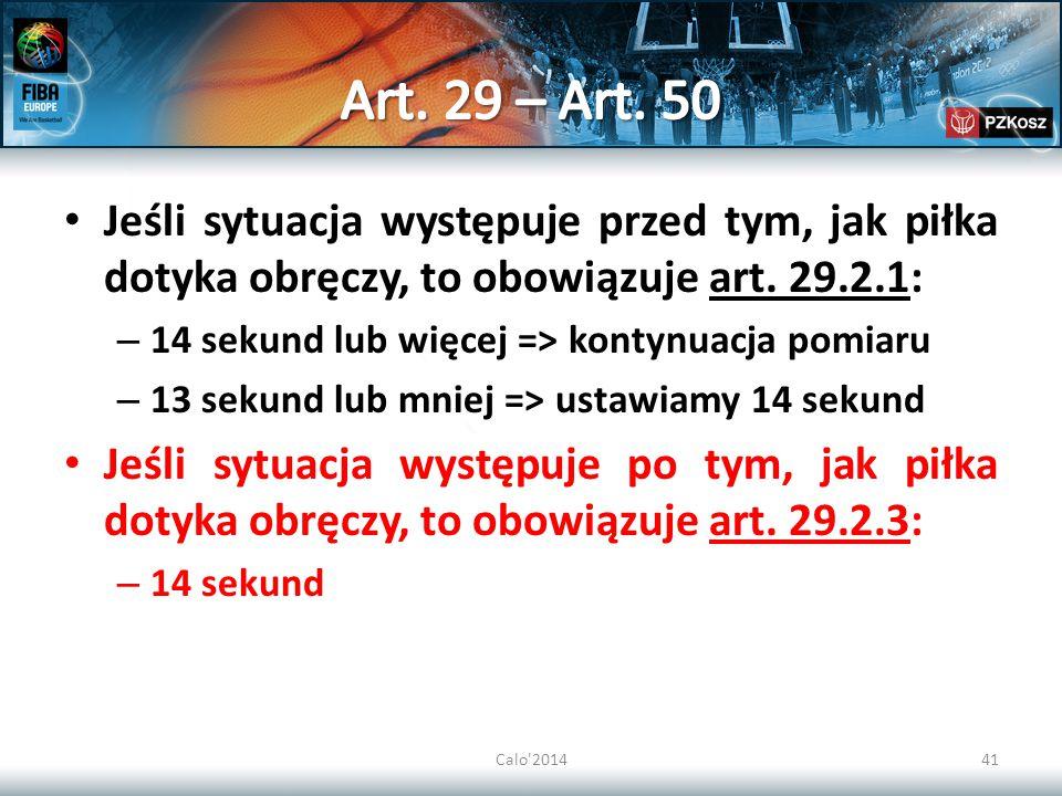 Art. 29 – Art. 50 Jeśli sytuacja występuje przed tym, jak piłka dotyka obręczy, to obowiązuje art. 29.2.1:
