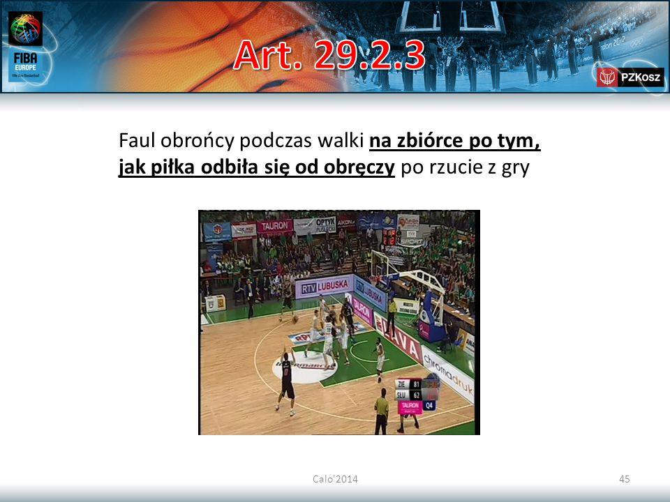 Art. 29.2.3 Faul obrońcy podczas walki na zbiórce po tym, jak piłka odbiła się od obręczy po rzucie z gry.