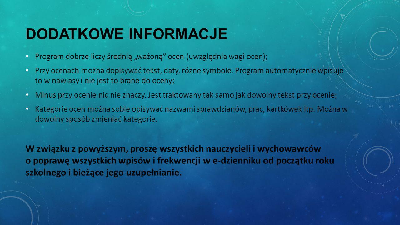 """Dodatkowe informacje Program dobrze liczy średnią """"ważoną ocen (uwzględnia wagi ocen);"""
