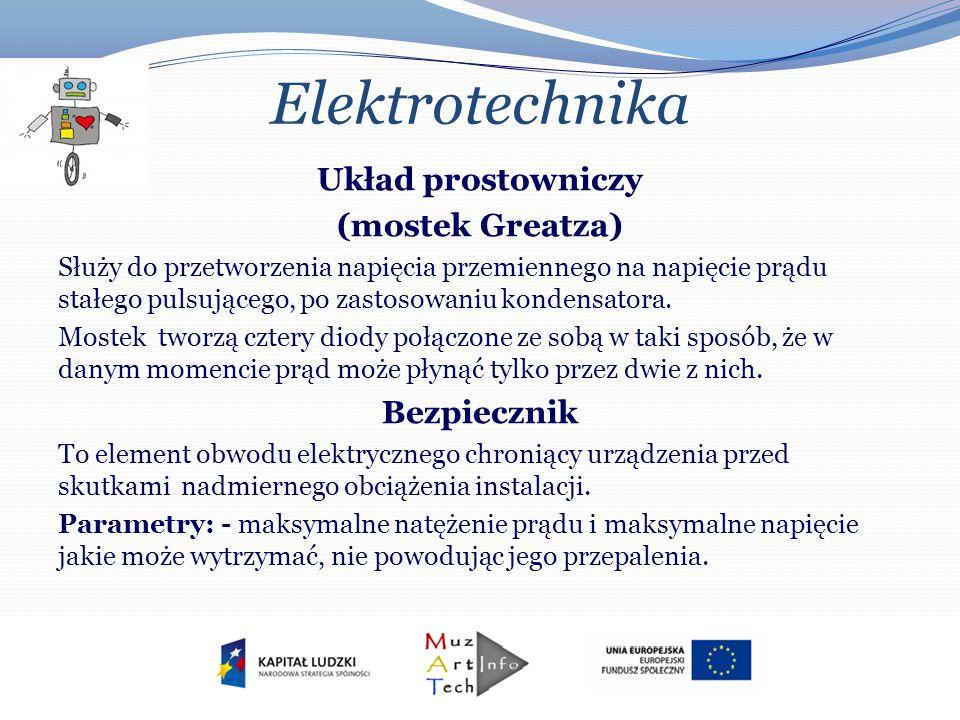 Elektrotechnika Układ prostowniczy (mostek Greatza) Bezpiecznik