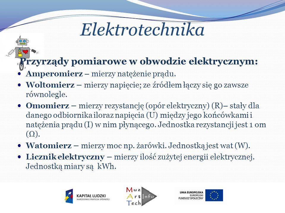 Elektrotechnika Przyrządy pomiarowe w obwodzie elektrycznym: