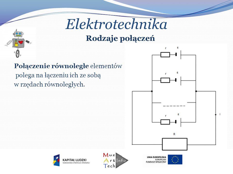 Elektrotechnika Rodzaje połączeń Połączenie równoległe elementów