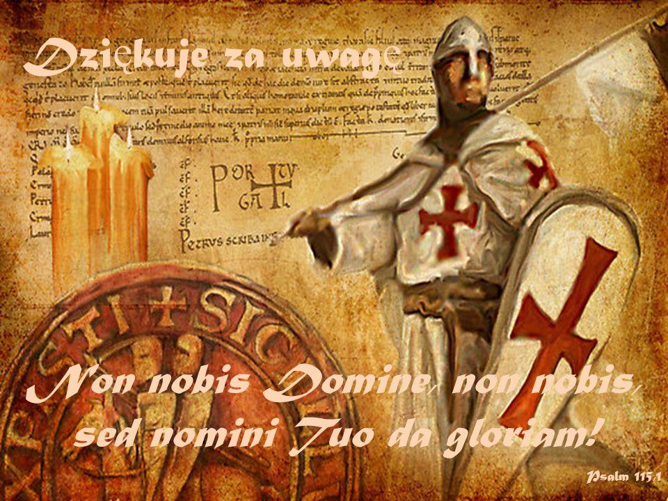 Non nobis Domine, non nobis, sed nomini Tuo da gloriam! Psalm 115,1