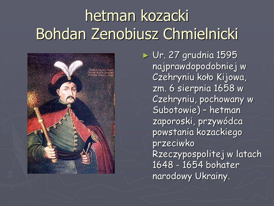 hetman kozacki Bohdan Zenobiusz Chmielnicki