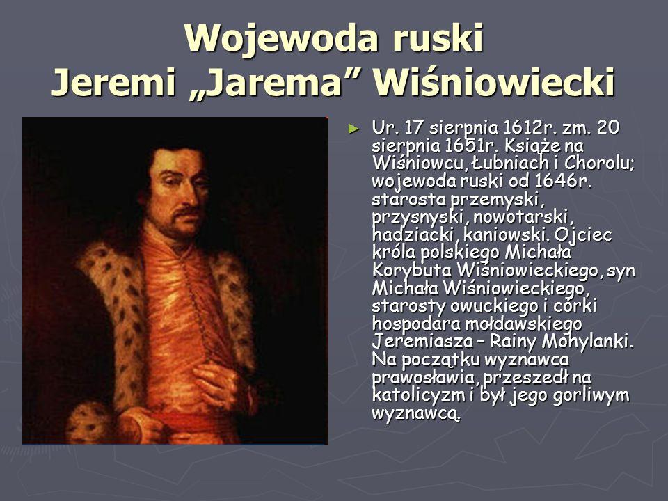 """Wojewoda ruski Jeremi """"Jarema Wiśniowiecki"""