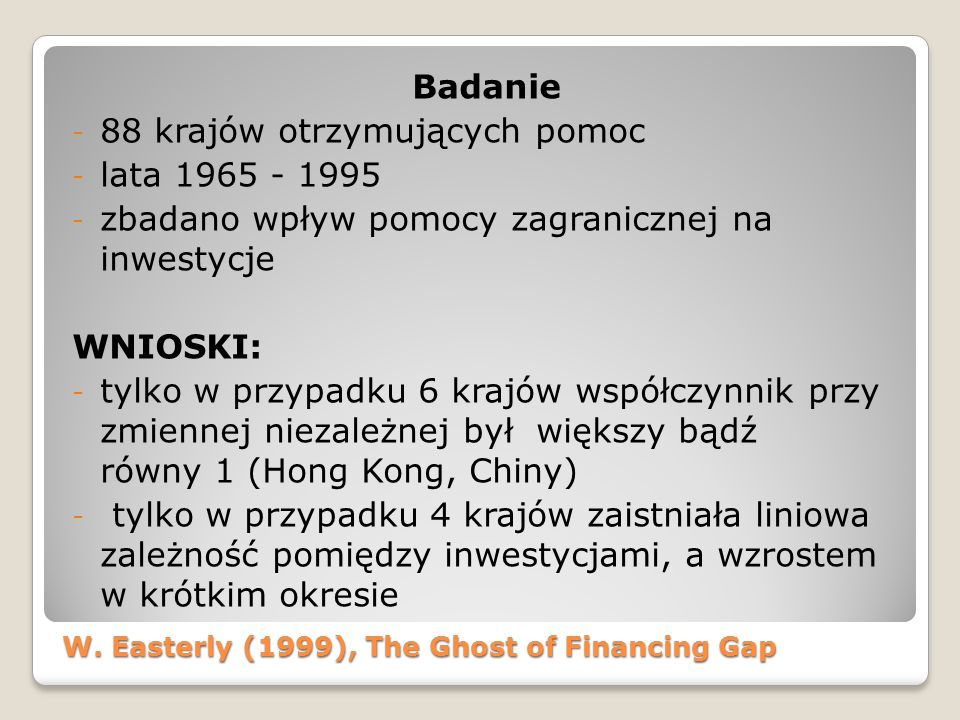 W. Easterly (1999), The Ghost of Financing Gap