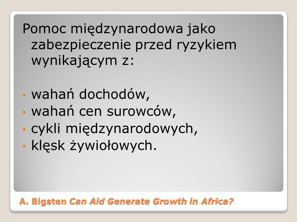 A. Bigsten Can Aid Generate Growth in Africa