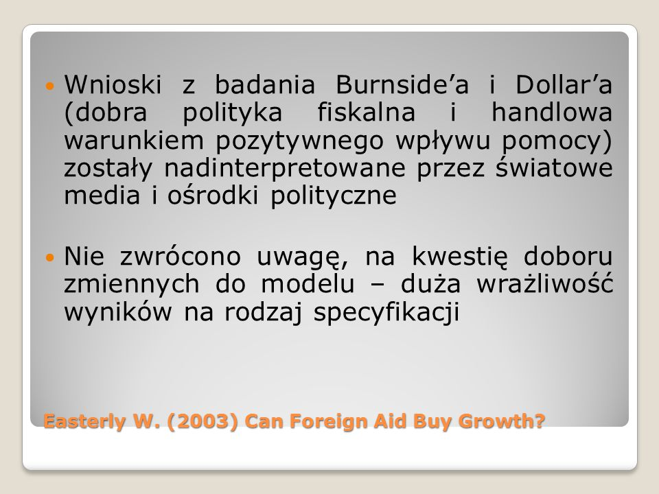 Easterly W. (2003) Can Foreign Aid Buy Growth