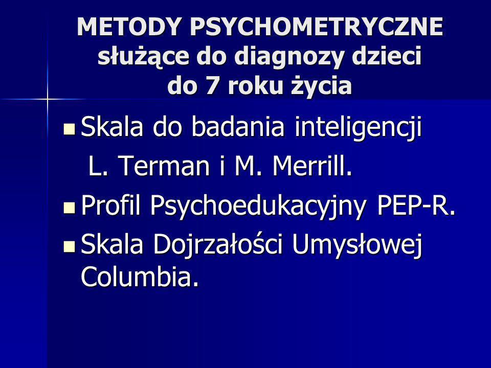 METODY PSYCHOMETRYCZNE służące do diagnozy dzieci do 7 roku życia
