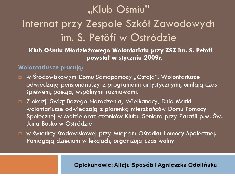 Opiekunowie: Alicja Sposób i Agnieszka Odolińska