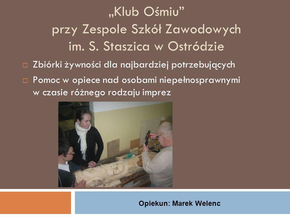 """""""Klub Ośmiu przy Zespole Szkół Zawodowych im. S. Staszica w Ostródzie"""