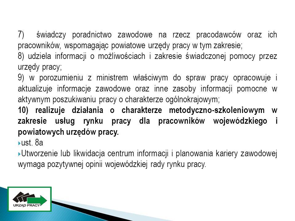 7) świadczy poradnictwo zawodowe na rzecz pracodawców oraz ich pracowników, wspomagając powiatowe urzędy pracy w tym zakresie;