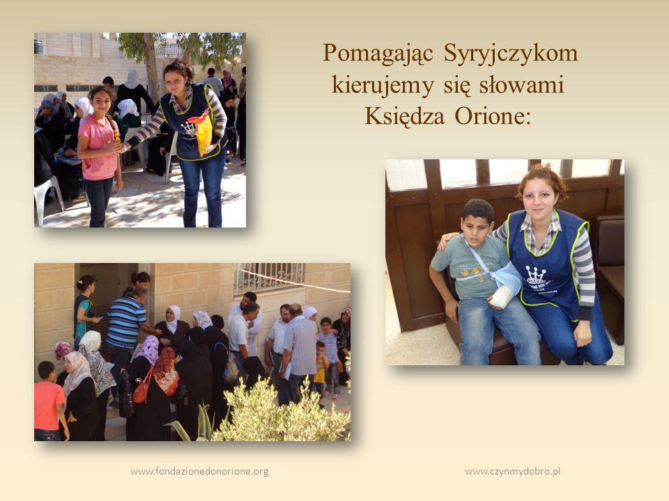 Pomagając Syryjczykom kierujemy się słowami Księdza Orione: