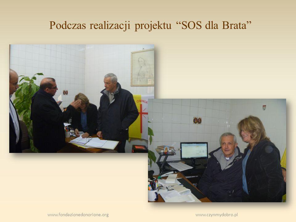 Podczas realizacji projektu SOS dla Brata