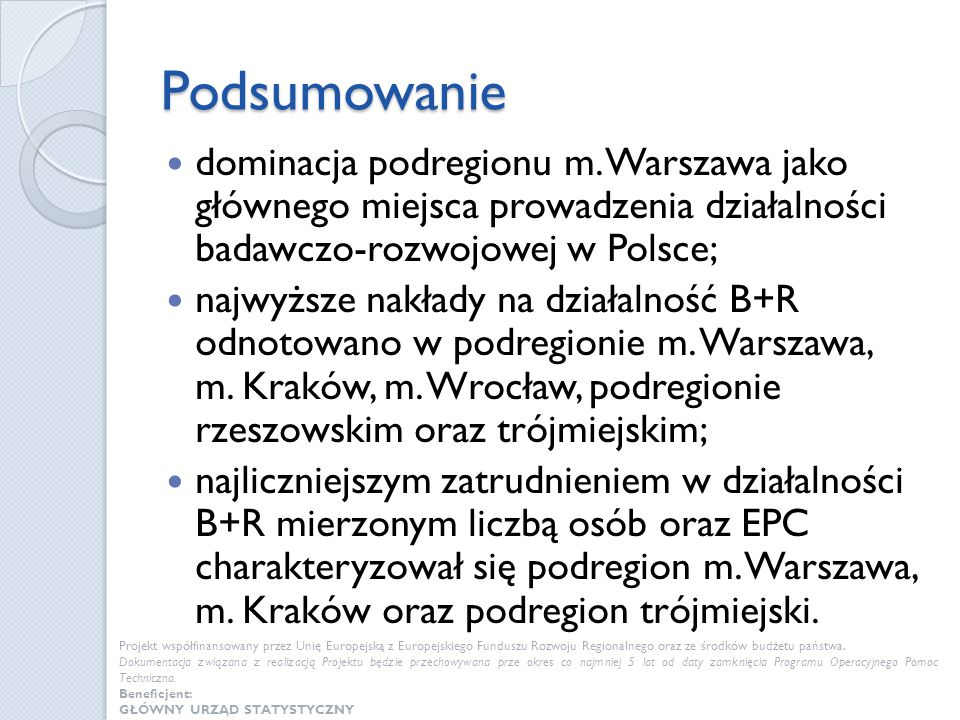 Podsumowanie dominacja podregionu m. Warszawa jako głównego miejsca prowadzenia działalności badawczo-rozwojowej w Polsce;