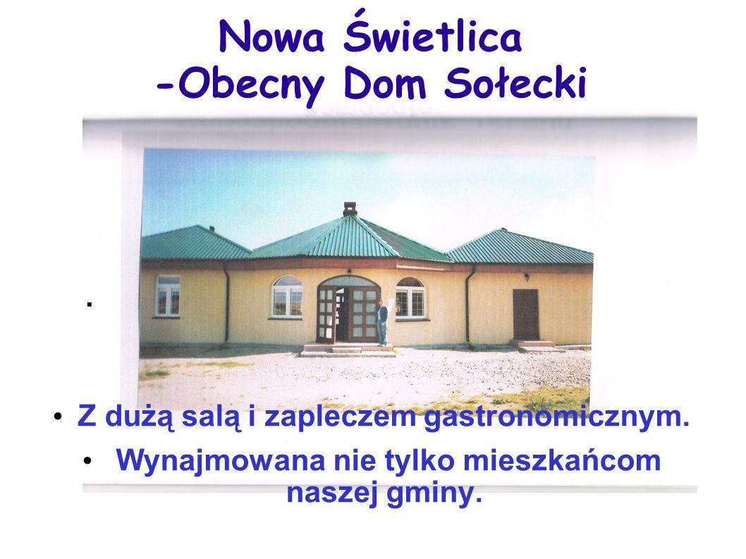 Nowa Świetlica -Obecny Dom Sołecki
