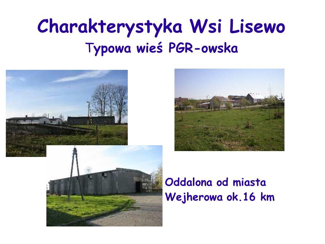 Charakterystyka Wsi Lisewo Typowa wieś PGR-owska