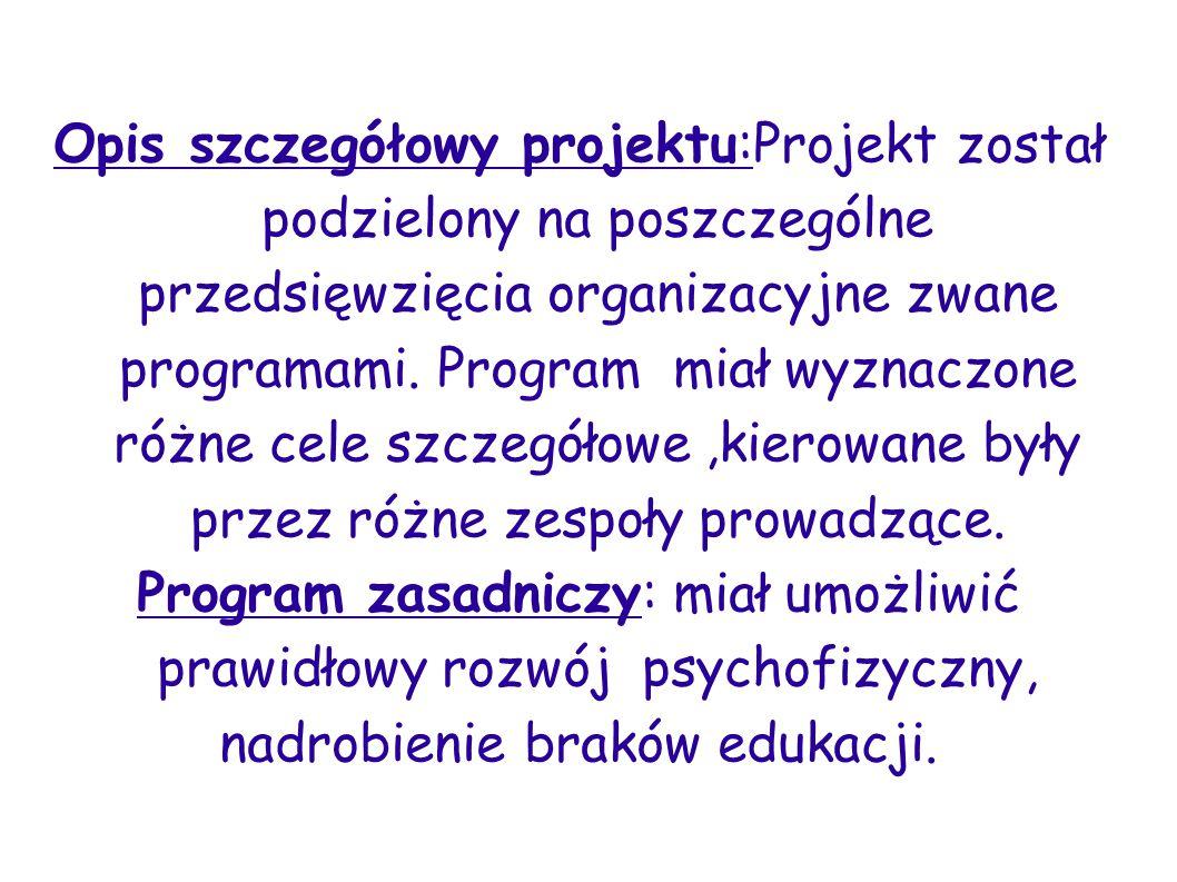 Program zasadniczy: miał umożliwić prawidłowy rozwój psychofizyczny,