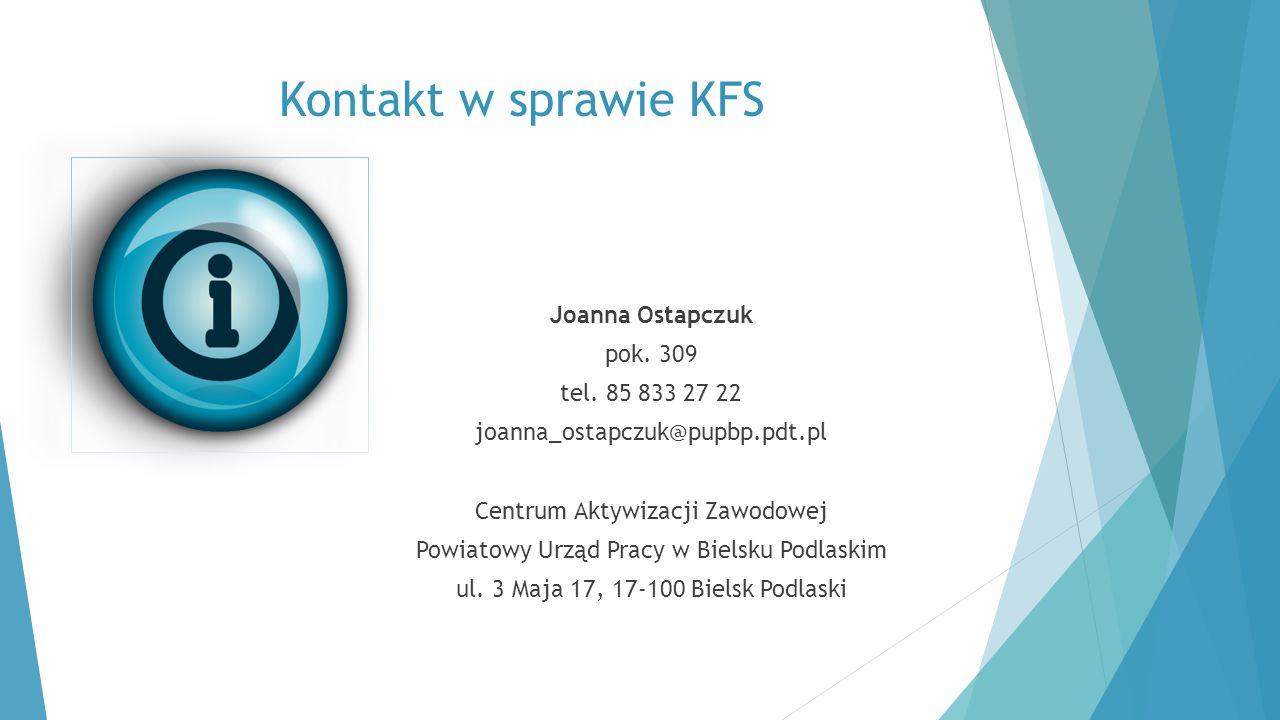 Kontakt w sprawie KFS Joanna Ostapczuk pok. 309 tel. 85 833 27 22