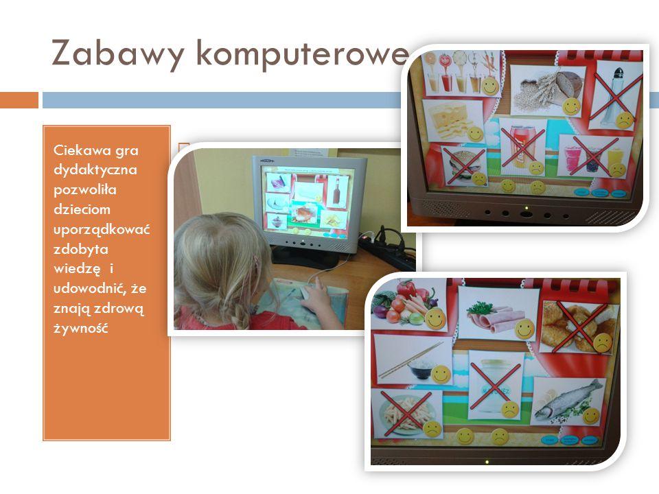 Zabawy komputerowe Ciekawa gra dydaktyczna pozwoliła dzieciom uporządkować zdobyta wiedzę i udowodnić, że znają zdrową żywność.